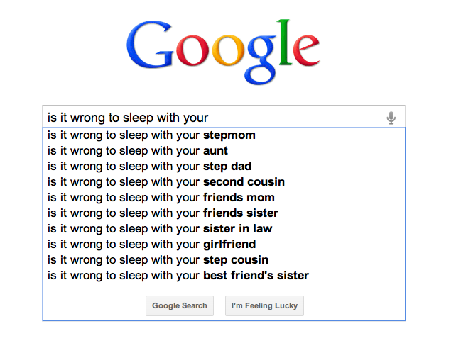 is it wrong to sleep with your (google auto-complete)